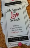 Job Search = Love Search: 10 Savvy Career Strategies that Help You Find Love Too